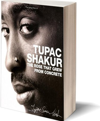 Tupac Shakur's, the rose that grew from concrete